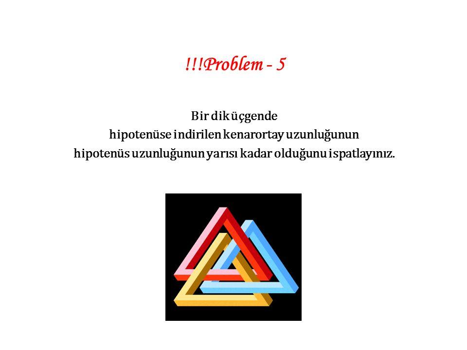 !!!Problem - 5 Bir dik üçgende hipotenüse indirilen kenarortay uzunluğunun hipotenüs uzunluğunun yarısı kadar olduğunu ispatlayınız.