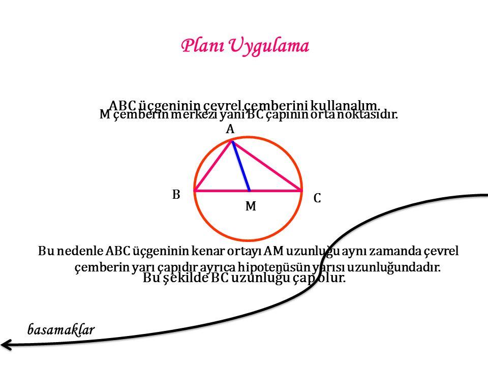 ABC üçgeninin çevrel çemberini kullanalım. Bu şekilde BC uzunluğu çap olur.