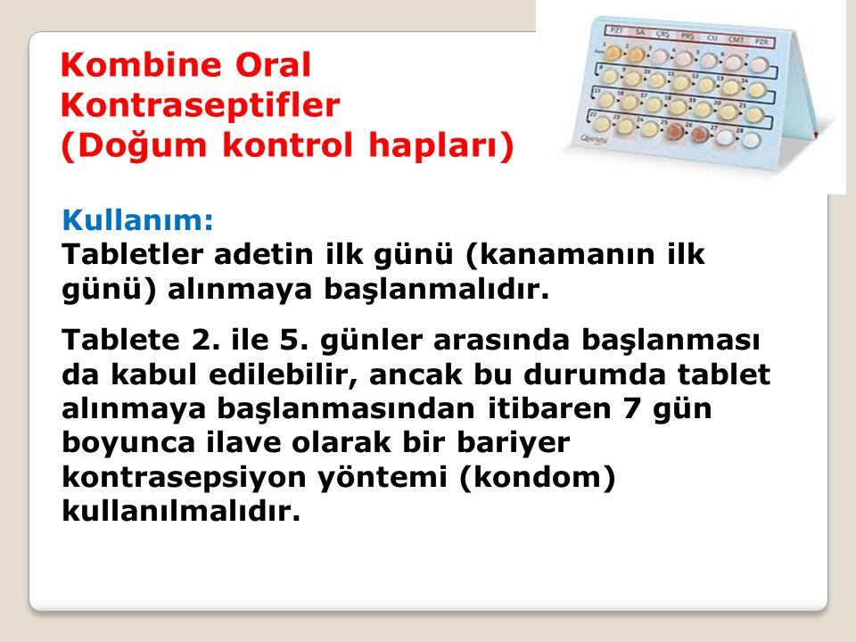 Kombine Oral Kontraseptifler (Doğum kontrol hapları) Kullanım: Tabletler adetin ilk günü (kanamanın ilk günü) alınmaya başlanmalıdır. Tablete 2. ile 5