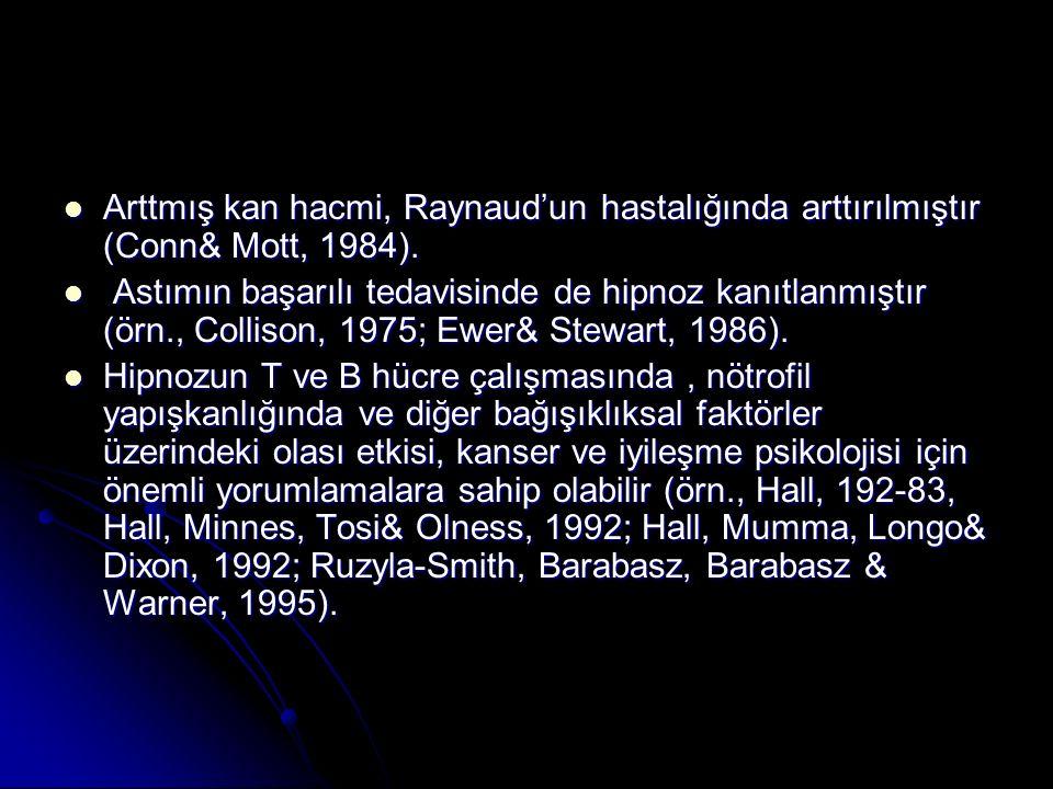 Arttmış kan hacmi, Raynaud'un hastalığında arttırılmıştır (Conn& Mott, 1984).