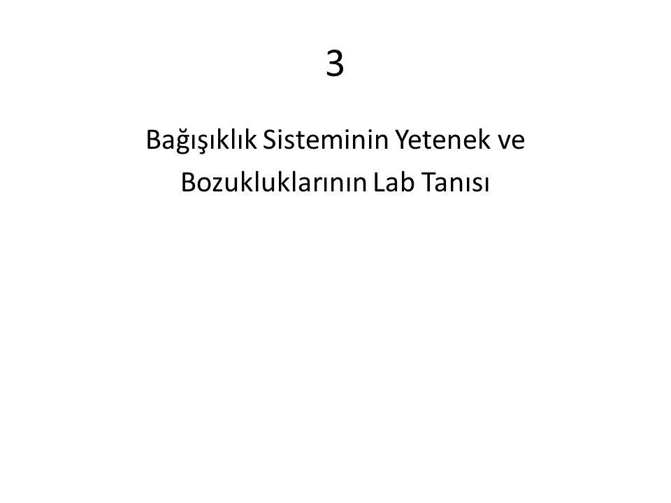 3 Bağışıklık Sisteminin Yetenek ve Bozukluklarının Lab Tanısı