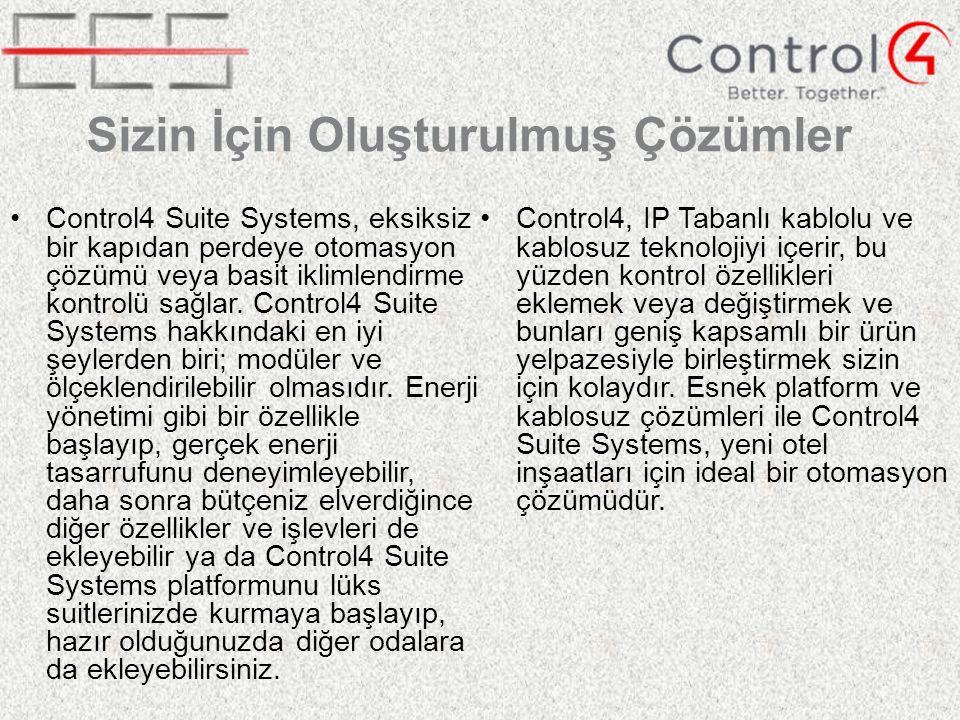 Sizin İçin Oluşturulmuş Çözümler Control4 Suite Systems, eksiksiz bir kapıdan perdeye otomasyon çözümü veya basit iklimlendirme kontrolü sağlar.