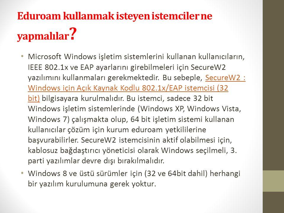 Eduroam Türkiye ye Katılım ULAKNET omurgasına dahil olan her kurum, eduroam Türkiye ye katılabilir.
