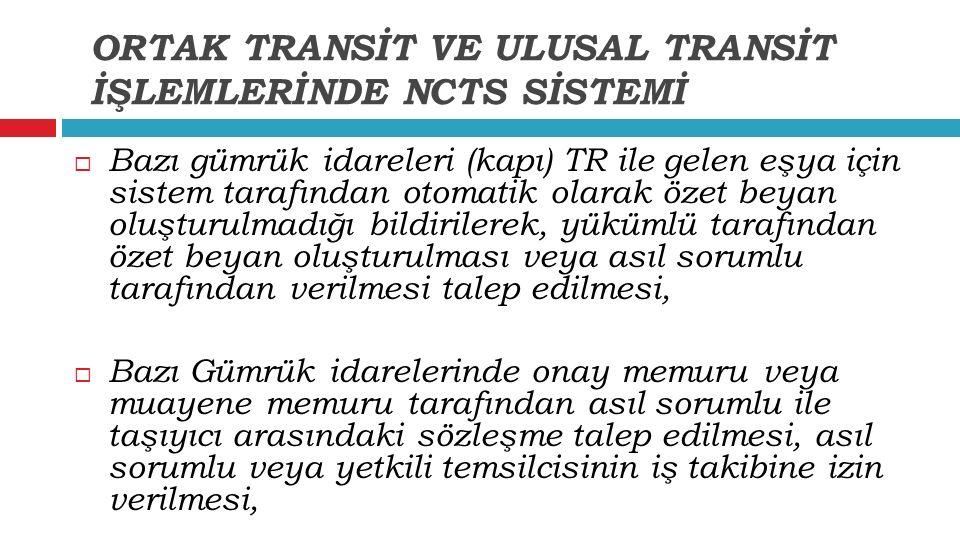  Bazı gümrük idareleri (kapı) TR ile gelen eşya için sistem tarafından otomatik olarak özet beyan oluşturulmadığı bildirilerek, yükümlü tarafından öz