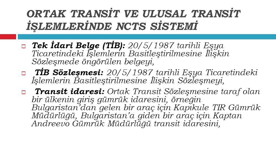  Tek İdari Belge (TİB): 20/5/1987 tarihli Eşya Ticaretindeki İşlemlerin Basitleştirilmesine İlişkin Sözleşmede öngörülen belgeyi,  TİB Sözleşmesi: 2