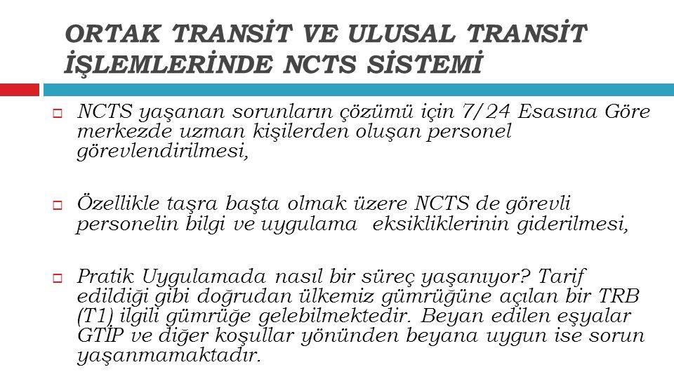  NCTS yaşanan sorunların çözümü için 7/24 Esasına Göre merkezde uzman kişilerden oluşan personel görevlendirilmesi,  Özellikle taşra başta olmak üze