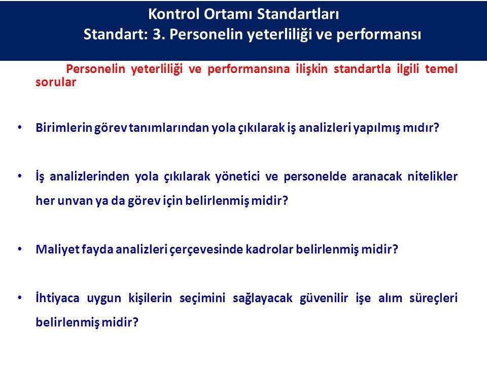 Personelin yeterliliği ve performansına ilişkin standartla ilgili temel sorular Birimlerin görev tanımlarından yola çıkılarak iş analizleri yapılmış m