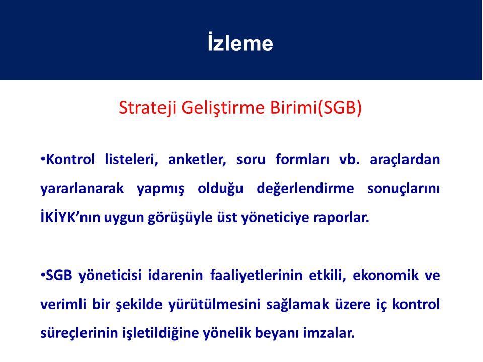 Strateji Geliştirme Birimi(SGB) Kontrol listeleri, anketler, soru formları vb. araçlardan yararlanarak yapmış olduğu değerlendirme sonuçlarını İKİYK'n
