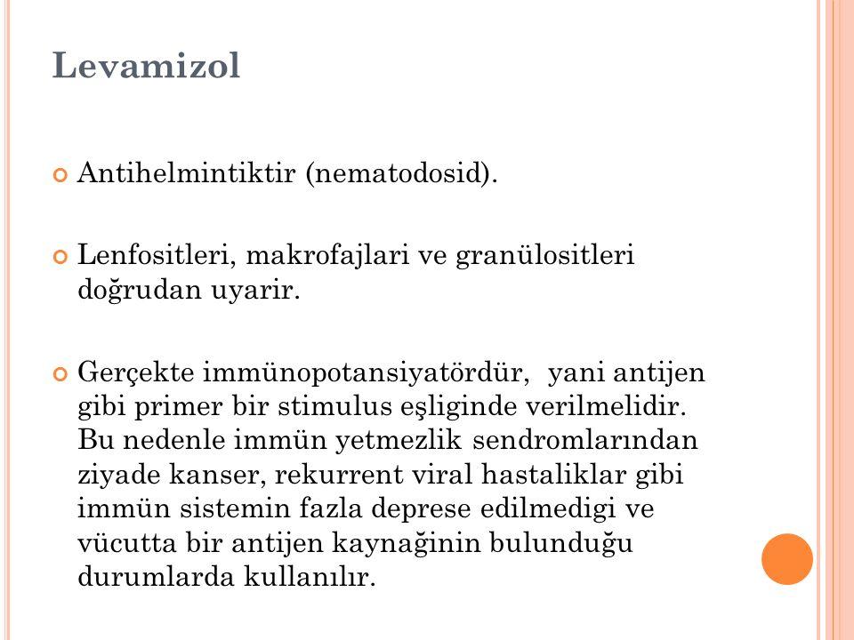 Levamizol Antihelmintiktir (nematodosid).