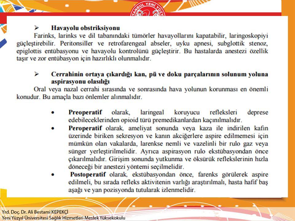 Kulak Burun Boğaz Anestezisinde İdame Cerrahla hava yolu paylaşımı söz konusu olduğundan havayolu güvenli şekilde kontrol altına alınmalı ve işlem boyunca bu kontrol sürdürülmelidir.