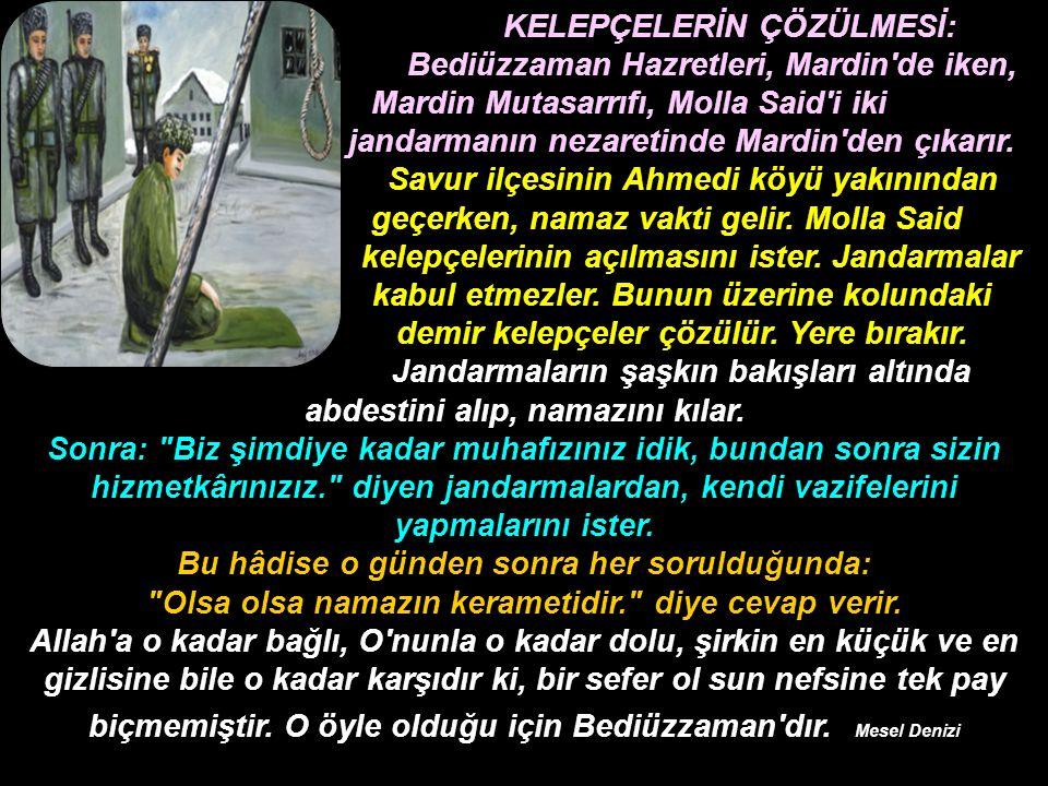 KELEPÇELERİN ÇÖZÜLMESİ: Bediüzzaman Hazretleri, Mardin'de iken, Mardin Mutasarrıfı, Molla Said'i iki jandarmanın nezaretinde Mardin'den çıkarır. Savur