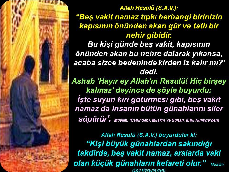 """Allah Resulü (S.A.V.): """"Beş vakit namaz tıpkı herhangi birinizin kapısının önünden akan gür ve tatlı bir nehir gibidir. Bu kişi günde beş vakit, kapıs"""