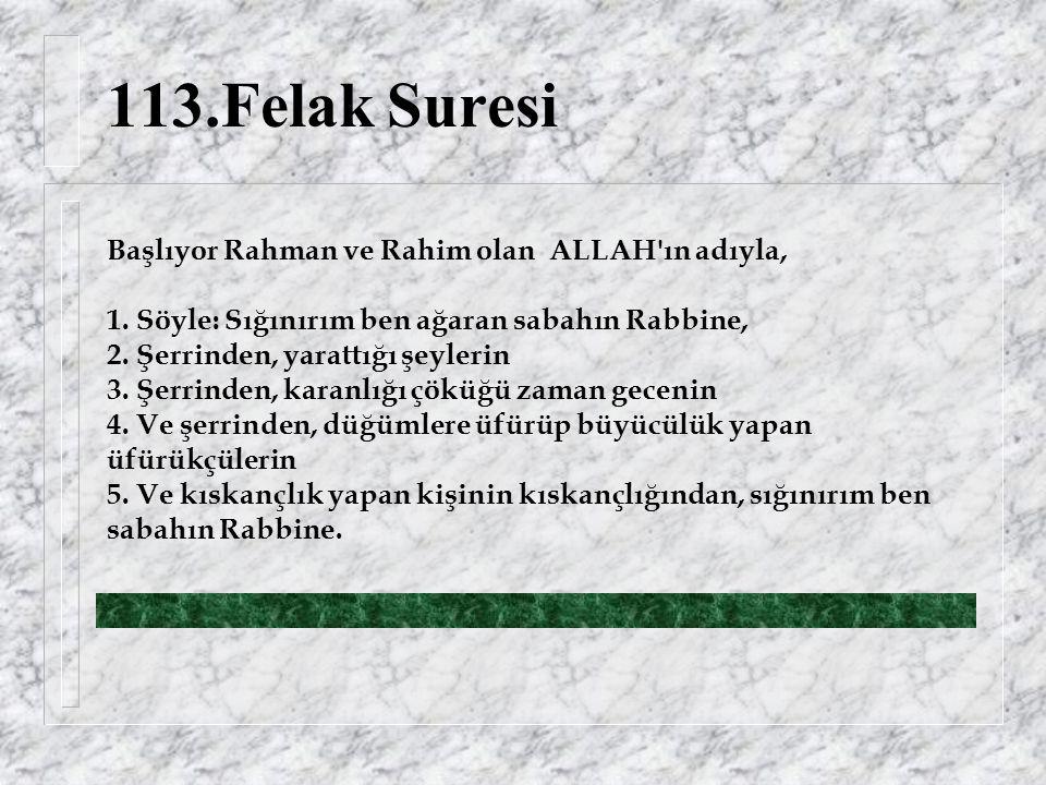 113.Felak Suresi Başlıyor Rahman ve Rahim olan ALLAH ın adıyla, 1.
