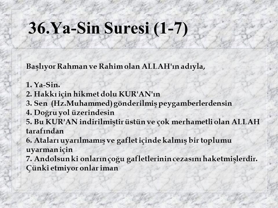 36.Ya-Sin Suresi (1-7) Başlıyor Rahman ve Rahim olan ALLAH ın adıyla, 1.