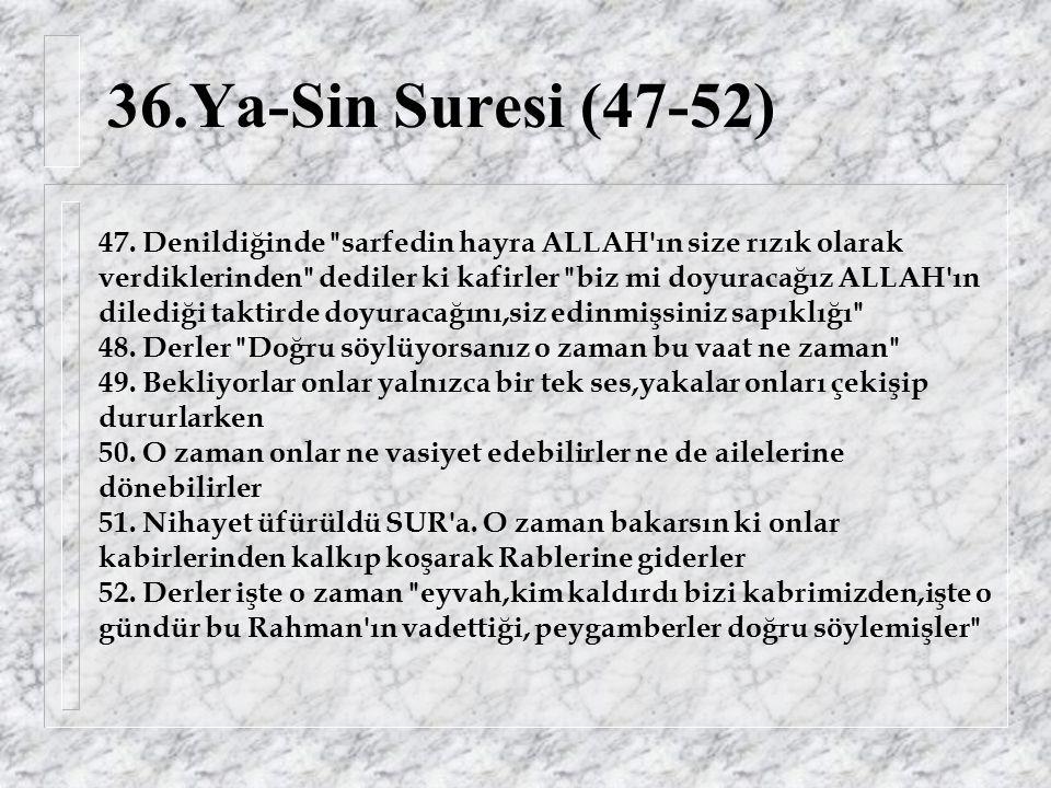 36.Ya-Sin Suresi (47-52) 47.