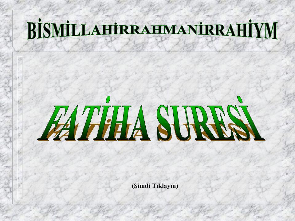 1.Fatiha Suresi Başlıyor Rahman ve Rahim olan ALLAH ın adıyla, 1.