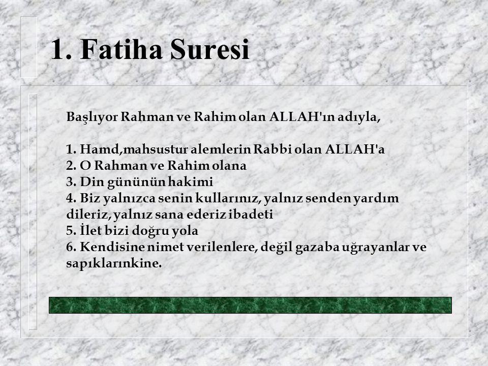 1. Fatiha Suresi Başlıyor Rahman ve Rahim olan ALLAH ın adıyla, 1.