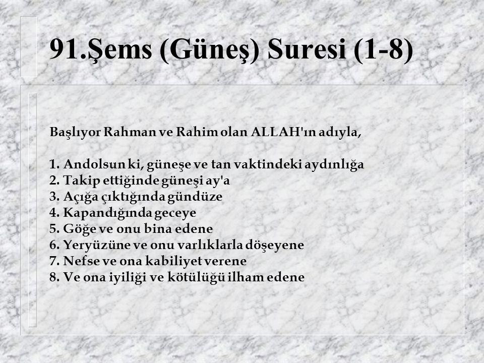 91.Şems (Güneş) Suresi (1-8) Başlıyor Rahman ve Rahim olan ALLAH ın adıyla, 1.