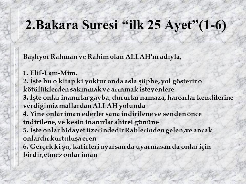 2.Bakara Suresi ilk 25 Ayet (1-6) Başlıyor Rahman ve Rahim olan ALLAH ın adıyla, 1.