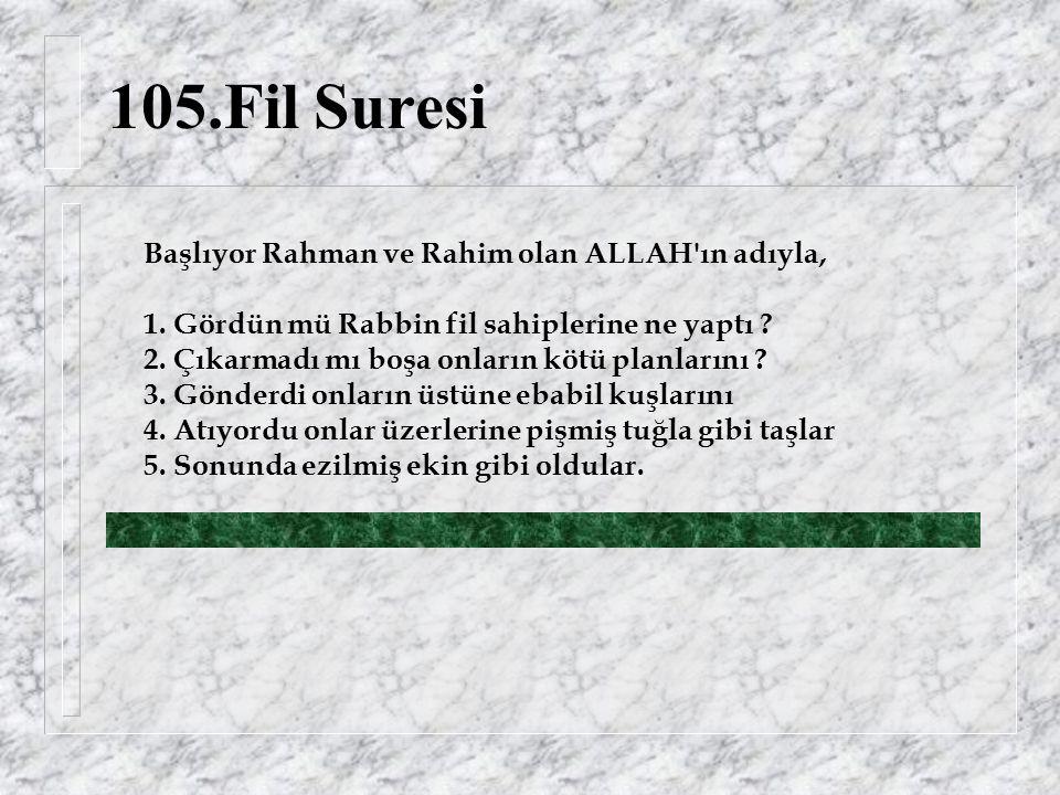 105.Fil Suresi Başlıyor Rahman ve Rahim olan ALLAH ın adıyla, 1.