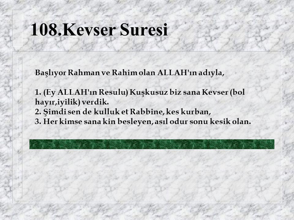108.Kevser Suresi Başlıyor Rahman ve Rahim olan ALLAH ın adıyla, 1.
