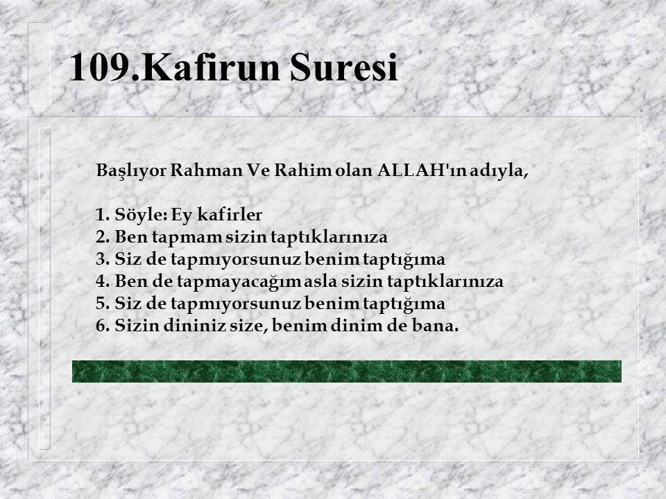 109.Kafirun Suresi Başlıyor Rahman Ve Rahim olan ALLAH ın adıyla, 1.