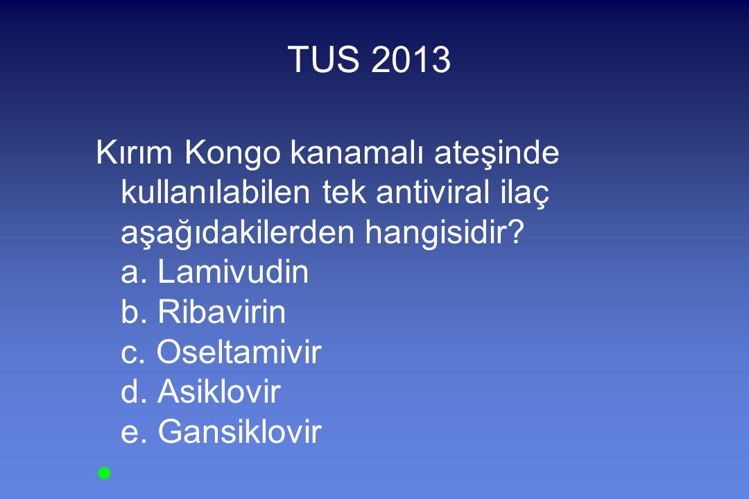 TUS 2013 Kırım Kongo kanamalı ateşinde kullanılabilen tek antiviral ilaç aşağıdakilerden hangisidir.
