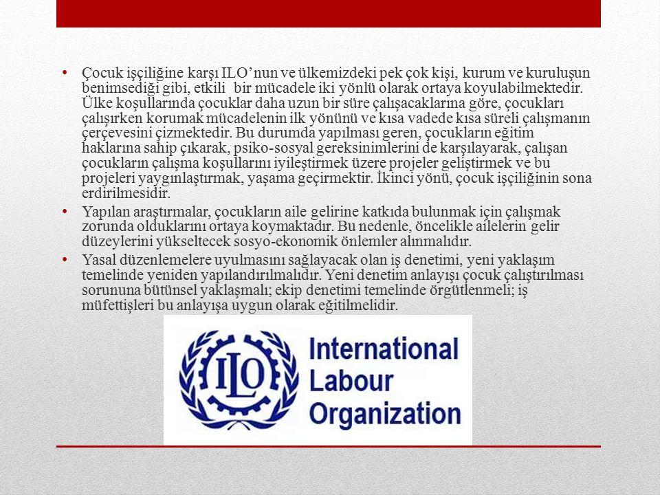 Çocuk işçiliğine karşı ILO'nun ve ülkemizdeki pek çok kişi, kurum ve kuruluşun benimsediği gibi, etkili bir mücadele iki yönlü olarak ortaya koyulabilmektedir.