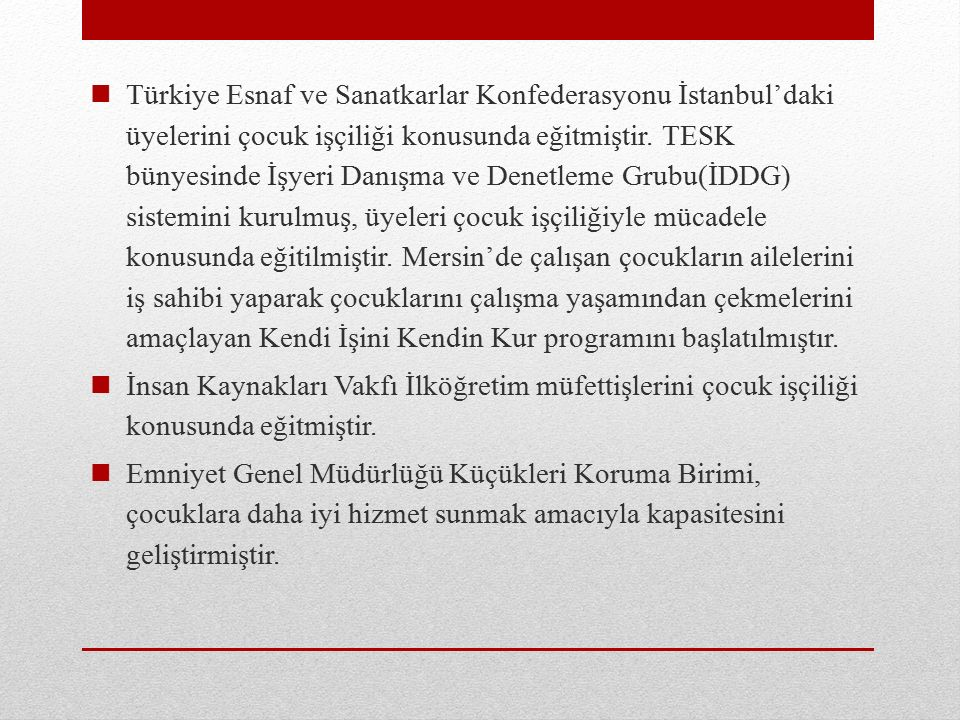 Türkiye Esnaf ve Sanatkarlar Konfederasyonu İstanbul'daki üyelerini çocuk işçiliği konusunda eğitmiştir.