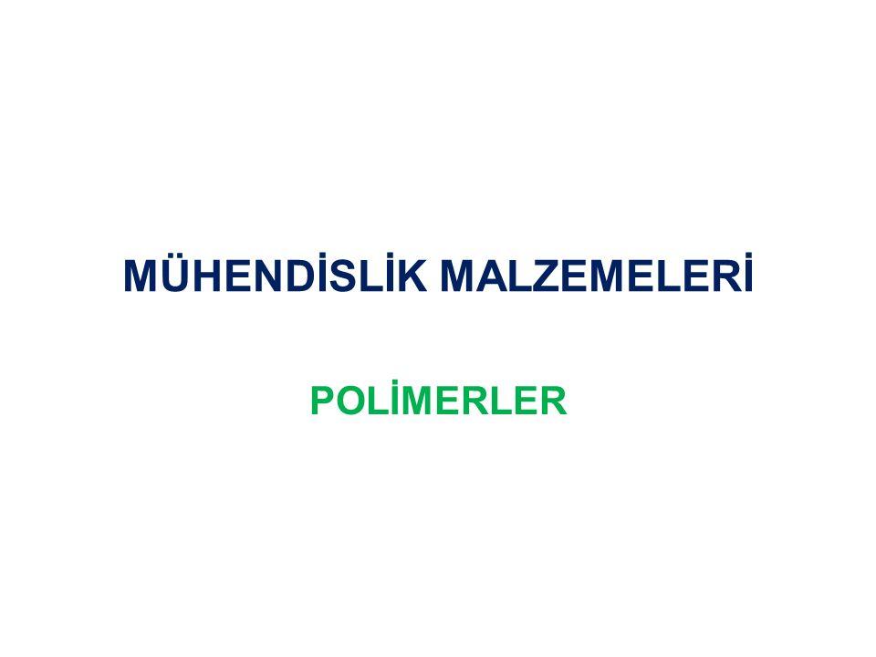 MÜHENDİSLİK MALZEMELERİ POLİMERLER
