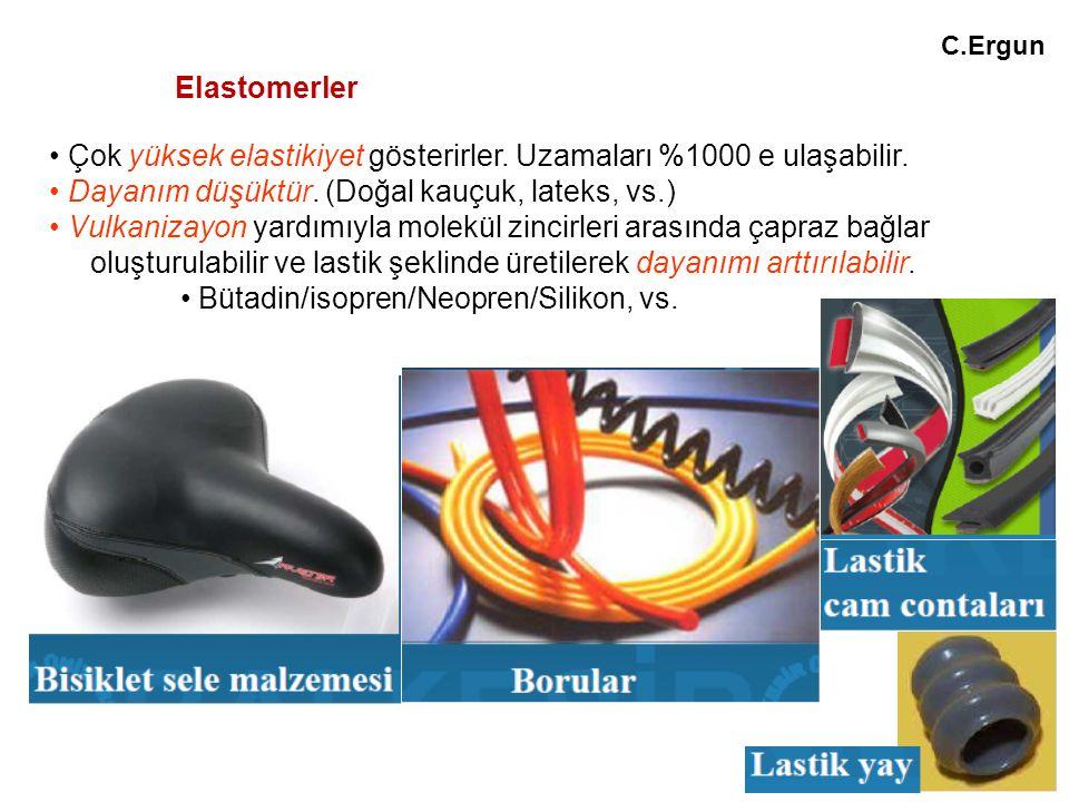 Elastomerler Çok yüksek elastikiyet gösterirler. Uzamaları %1000 e ulaşabilir.
