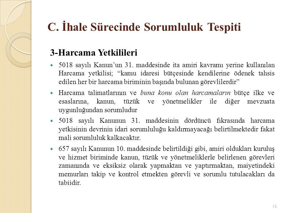 15 C.İhale Sürecinde Sorumluluk Tespiti 3-Harcama Yetkilileri 5018 sayılı Kanun'un 31.