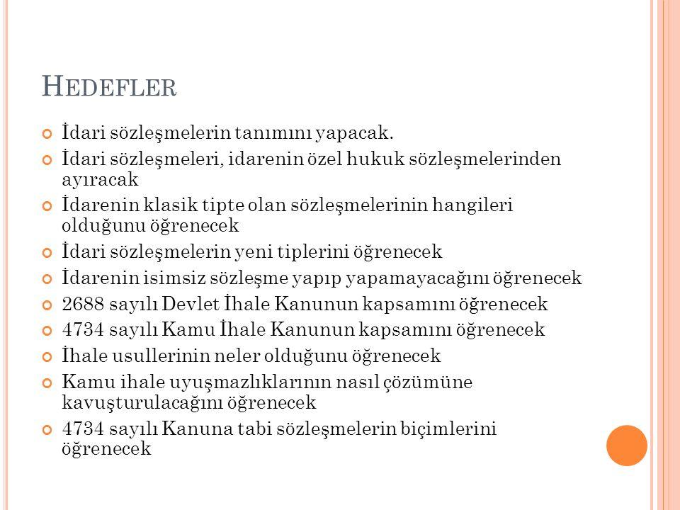 H EDEFLER İdari sözleşmelerin tanımını yapacak.