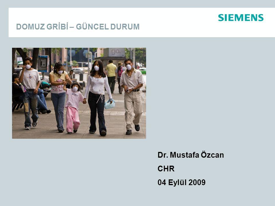 DOMUZ GRİBİ – GÜNCEL DURUM Dr. Mustafa Özcan CHR 04 Eylül 2009