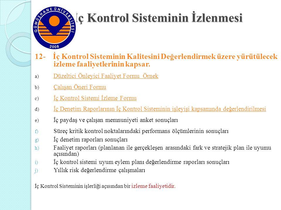İç Kontrol Sisteminin İzlenmesi İç Kontrol Sisteminin İzlenmesi 12- İç Kontrol Sisteminin Kalitesini Değerlendirmek üzere yürütülecek izleme faaliyetl
