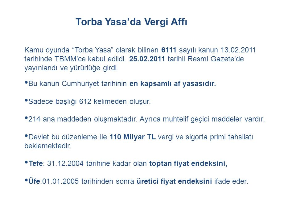 Kamu oyunda Torba Yasa olarak bilinen 6111 sayılı kanun 13.02.2011 tarihinde TBMM'ce kabul edildi.