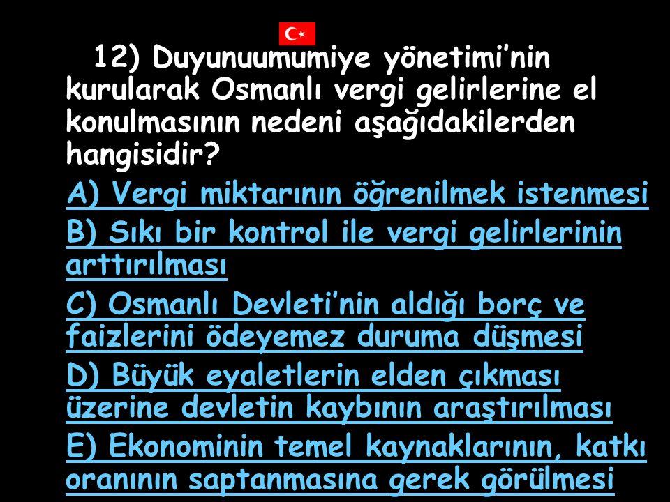 11) Aşağıdakilerden hangisi Kanunuesasi'nin özelliklerinden biri değildir? A) Halka temsil hakkını tanıması B) Yürütme görevini padişah ve bakanlar ku
