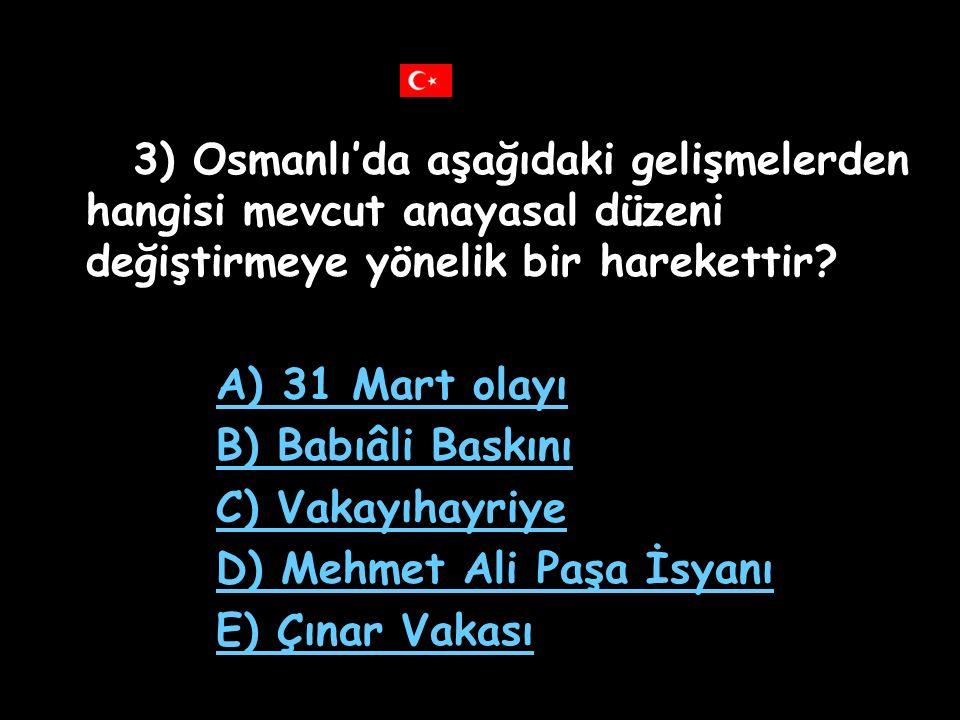2) 1876'da I. Meşrutiyet'in ilanında aşağıdaki gruplardan hangisi etkili olmuştur? A) Ordu B) Saray C) Aydın D) Tüccar E) Azınlık