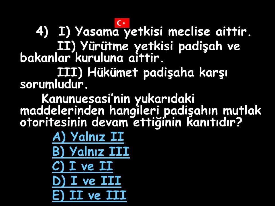 3) Osmanlı'da aşağıdaki gelişmelerden hangisi mevcut anayasal düzeni değiştirmeye yönelik bir harekettir.