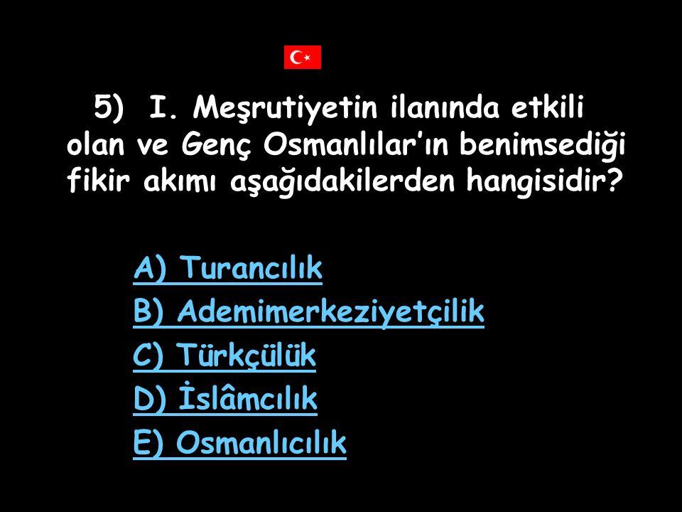 4) I) Yasama yetkisi meclise aittir.II) Yürütme yetkisi padişah ve bakanlar kuruluna aittir.