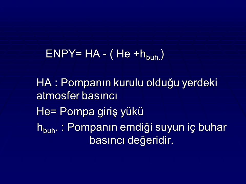 ENPY= HA - ( He +h buh.