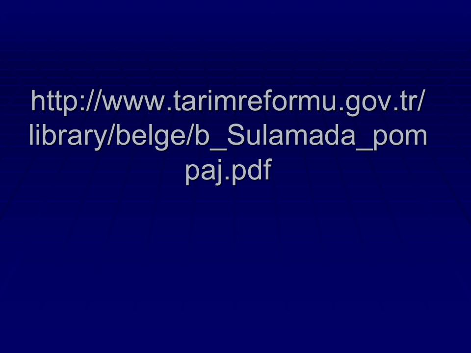 http://www.tarimreformu.gov.tr/ library/belge/b_Sulamada_pom paj.pdf