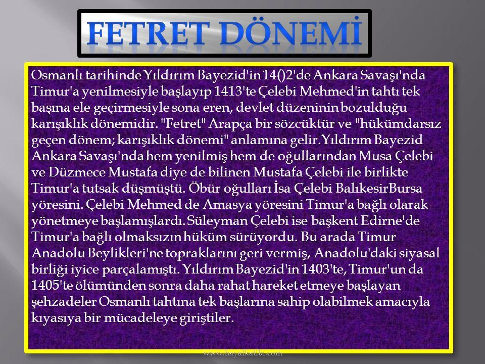 Osmanlı tarihinde Yıldırım Bayezid in 14()2 de Ankara Savaşı nda Timur a yenilmesiyle başlayıp 1413 te Çelebi Mehmed in tahtı tek başına ele geçirmesiyle sona eren, devlet düzeninin bozulduğu karışıklık dönemidir.