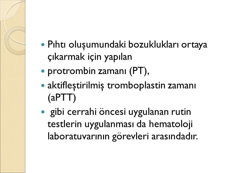 Pıhtı oluşumundaki bozuklukları ortaya çıkarmak için yapılan protrombin zamanı (PT), aktifleştirilmiş tromboplastin zamanı (aPTT) gibi cerrahi öncesi uygulanan rutin testlerin uygulanması da hematoloji laboratuvarının görevleri arasındadır.