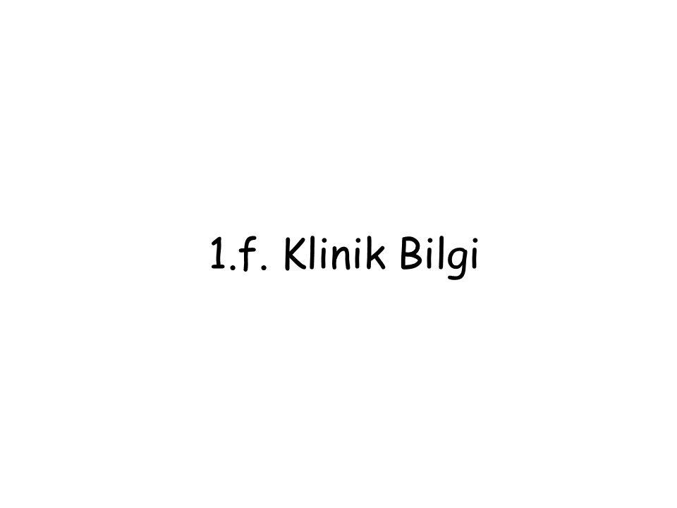 1.f. Klinik Bilgi