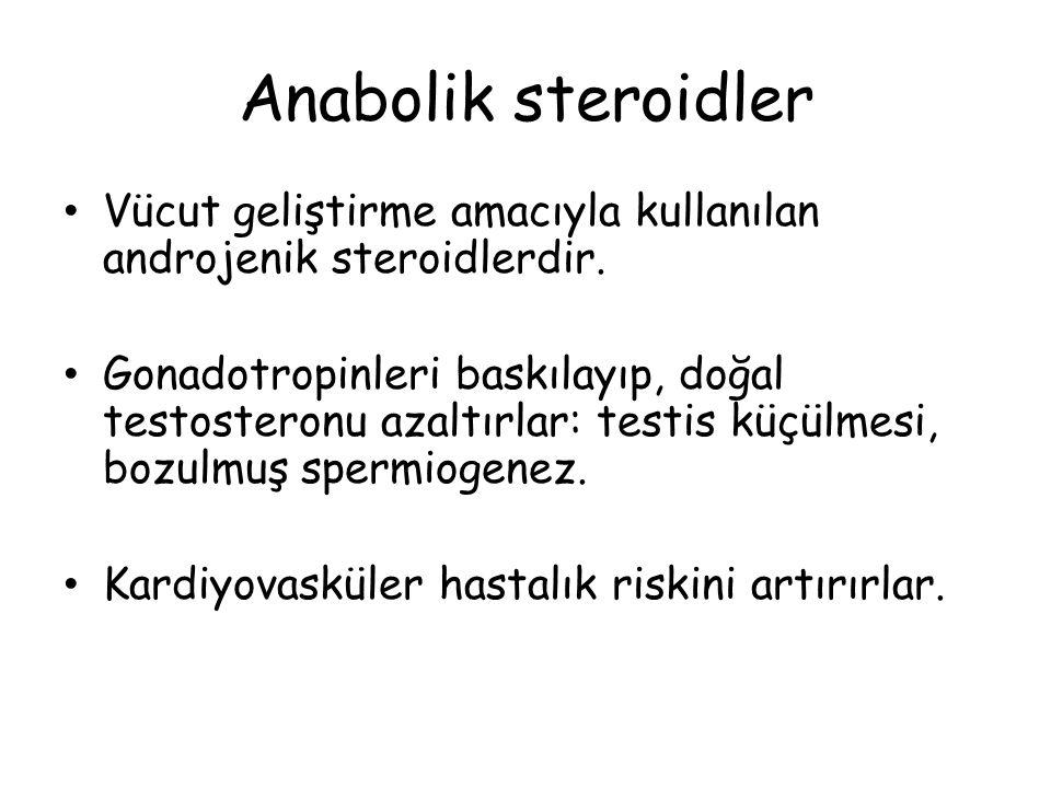 Anabolik steroidler Vücut geliştirme amacıyla kullanılan androjenik steroidlerdir.