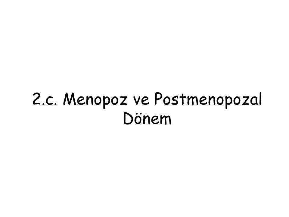 2.c. Menopoz ve Postmenopozal Dönem