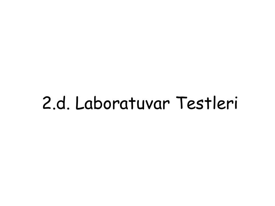 2.d. Laboratuvar Testleri