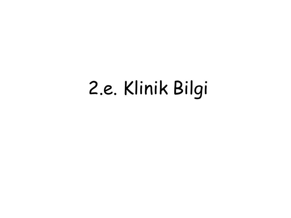 2.e. Klinik Bilgi