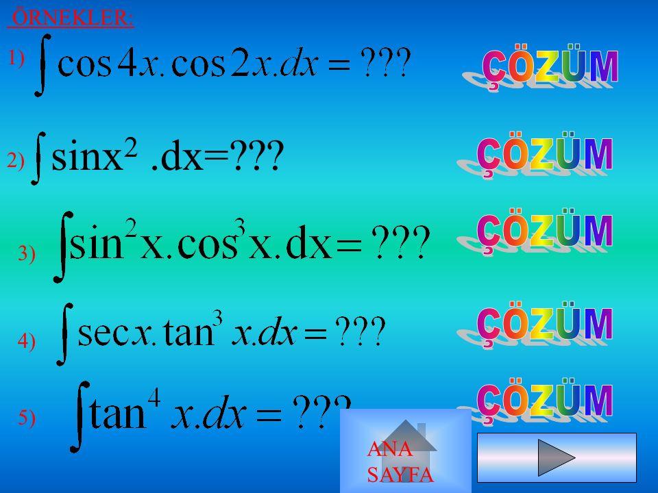4) TRİGONOMETRİK DÖNÜŞÜMLER YARDIMI İLE (sina.sinb)= -1/2(cos(a+b)-cos(a-b)) (cosa.cosb)= 1/2(cos(a+b)-cos(a-b)) (sina.cosb)= 1/2(sin(a+b)-sin(a-b)) A